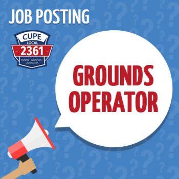 CUPE 2361 - NEWS - JOB POSTING - Grounds Operator