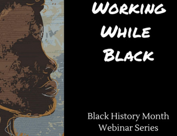 Working While Black Webinar Series